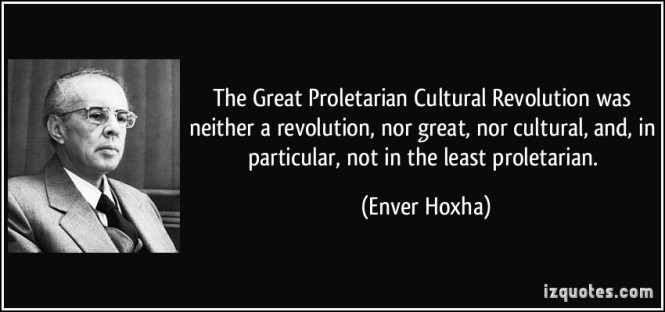 quote-the-great-proletarian-cultural-revolution-was-neither-a-revolution-nor-great-nor-cultural-and-enver-hoxha-238935